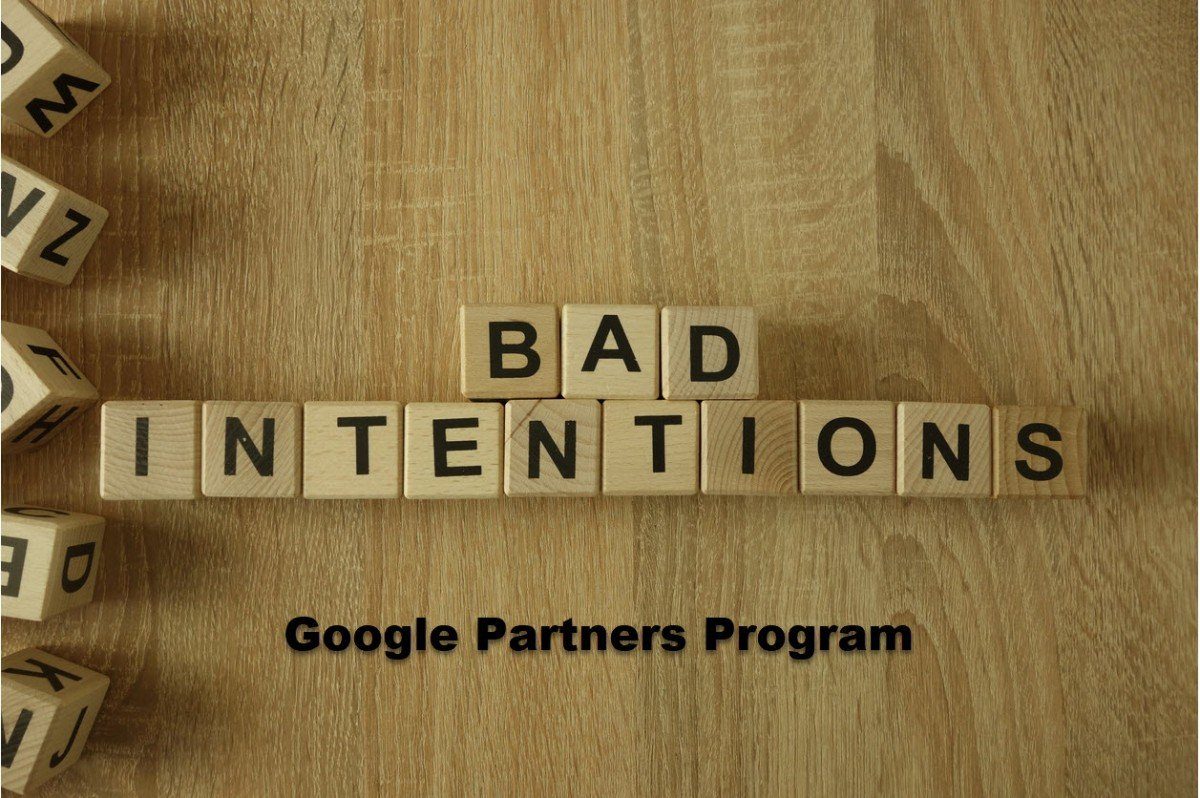 Google Partners Bad Intentions