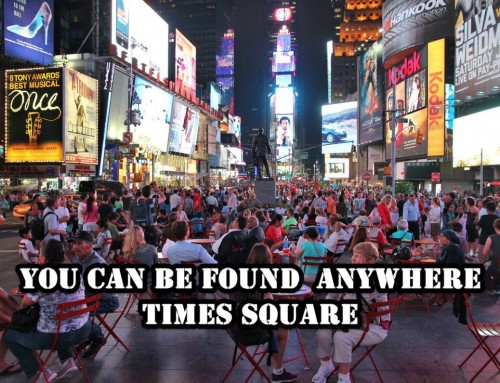 Times Square NYC – You Can Be Found Anywhere Classics